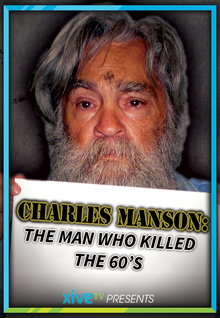 Charles Manson: The Man Who Killed The 60s