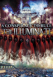 A Conspiracy To Rule: The Illuminati