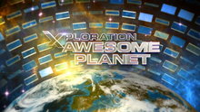 Xploration Awesome Planet - Episodes